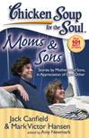 Chicken Soup for the Soul- Moms And Sons