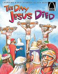 Day Jesus Died Arch Book