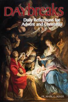 Daybreaks: Daily Reflections Advent and Christmas