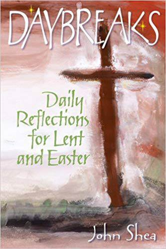 Daybreaks: Daily Reflections for Lent and Easter Pb John Shea