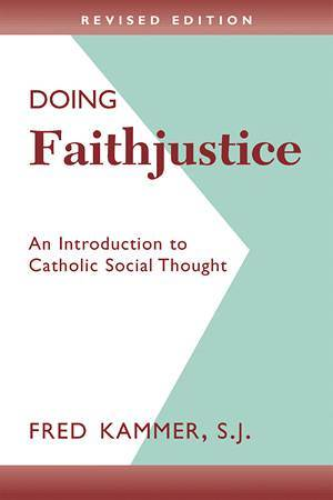 Doing Faithjustice: Introduction to Catholic Social Thought