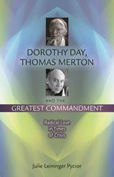 Dorothy Day, Thomas Merton and the Greatest Commandment