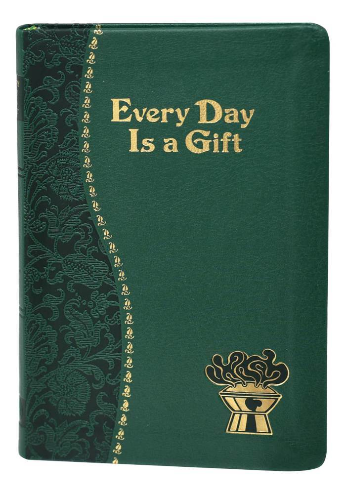 Every Day Is A Gift Minute Meditations For Every Day Taken From The Holy Bible And The Writings Of The Saints