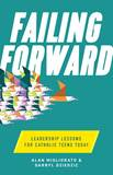 Failing Forward: Leadership Lessons for Catholic Teens Today