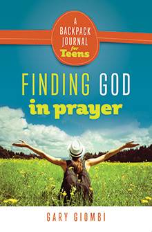 Finding God in Prayer: A Backpack Journal for Teens