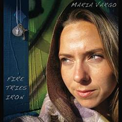 Fire Tries Iron CD Maria Grotpeter Vargo