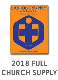2018 CATHOLIC SUPPLY FULL CHURCH SUPPLY CATALOG