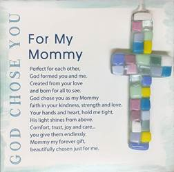 "For My Mommy, God Chose You 4"" Handmade Mosaic Cross"