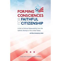 Forming Consciences for Faithful Citizenship: A Call to Political Responsibility
