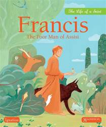 Francis The Poor Man of Assisi By: Juliette Levivier