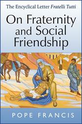 Fratelli Tutti: On Fraternity and Social Friendship Encyclical Letter