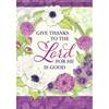 Give Thanks to the Lord for He Is Good Garden Flag