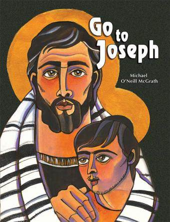 Go to Joseph - Book by Michael O'Neill McGrath OSFS