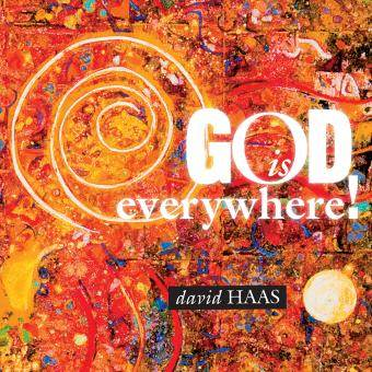 God Is Everywhere! CD by David Haas