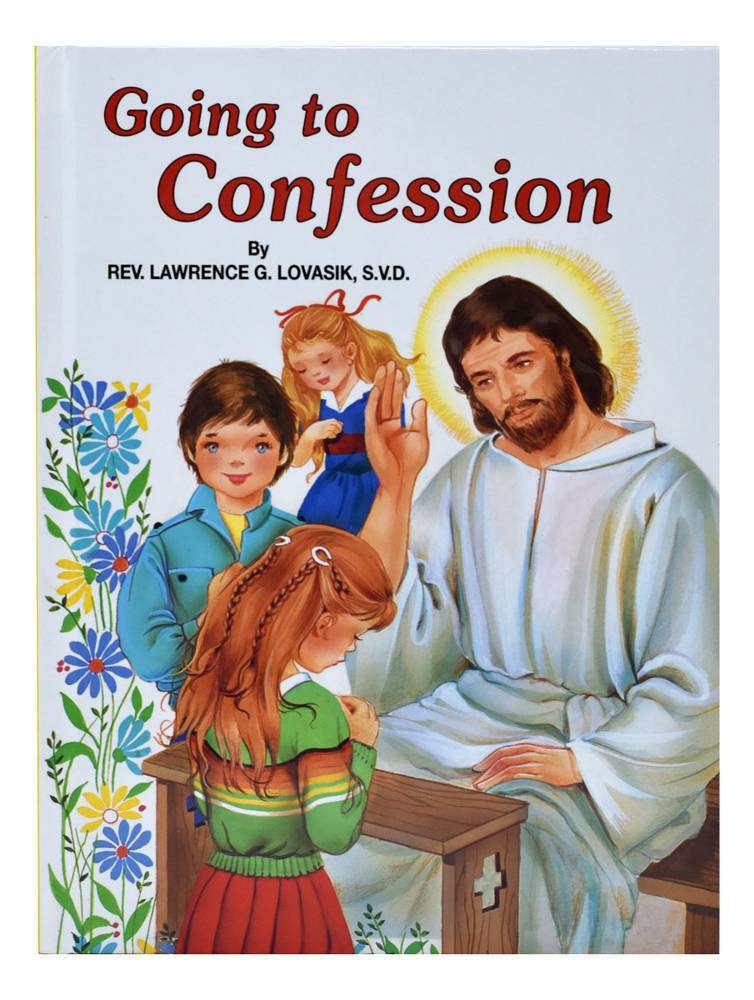 Going To Confession: How To Make A Good Confession A wonderful, beautifully illustrated companion for children as they prepare for Confession. Ideal for First Confession. Pages: 32 Author: REV. LAWRENCE G. LOVASIK, S.V.D. Size: 5 1/2 X 7 3/8