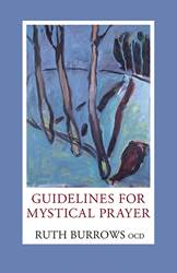 Guidelines for Mystical Prayer by Ruth Burrows, OCD