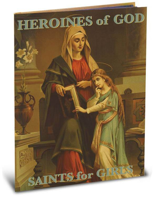 Heroines Of God : Saints For Girls