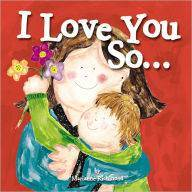 I Love You So.... Board Book