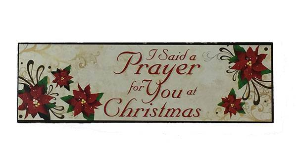 I Said A Prayer for You at Christmas Plaque