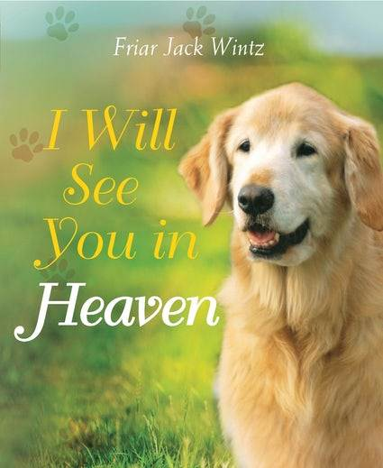 I Will See You in Heaven - Dog Edition By (author) Jack Wintz