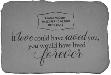 If Love Could Have Saved You Personalized Memorial Garden Stone