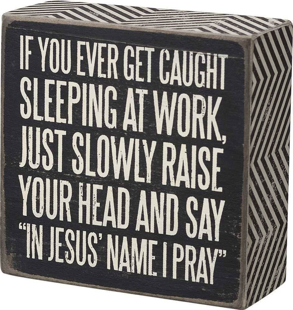 If You're Caught Sleeping Plaque