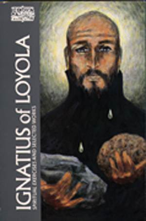Ignatius of Loyola Spiritual Exercises & Selected Works