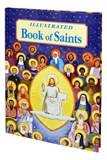 Illustrated Book Of Saints - Inspiring Lives In Word And Picture