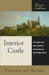 Interior Castle The Classic Text with a Spiritual Commentary: Teresa of Avila
