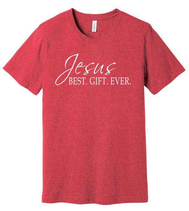 JESUS Best. Gift. Ever. T Shirt
