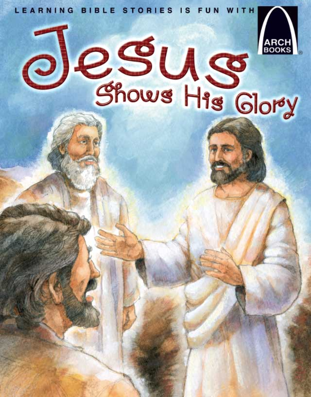 Jesus Shows His Glory - Arch Book by Jonathan Schkade