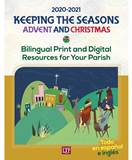 Keeping the Seasons for Advent and Christmas 2020-2021 Bilingual Print and Digital Resources for Your Parish