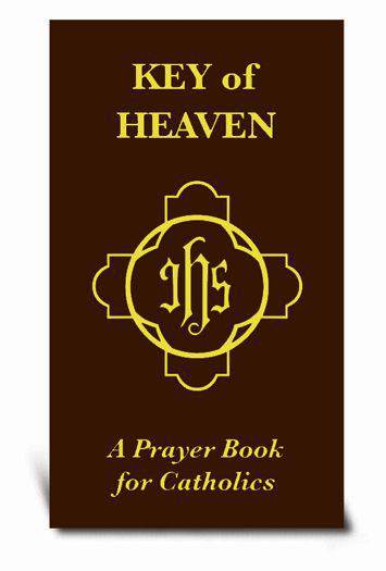 Key of Heaven A Prayer Book for Catholics