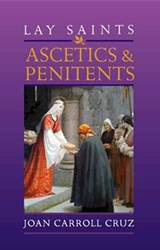 Lay Saints: Ascetics & Penitents book, saint, ascetics, penitents, boigraphies, act of charity, stories, book, saint book, biography book, SKU2573, 9780895557087,978-0-89555-708-7