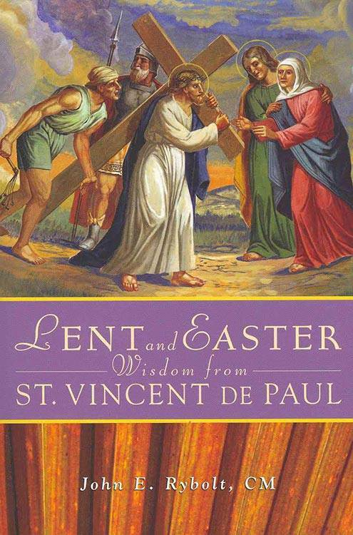 Lent and Easter Wisdom From St. Vincent de Paul