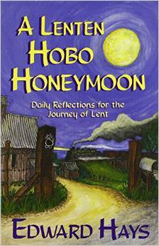 Lenten Hobo Honeymoon, Daily Reflections for the Journey of Lent