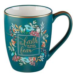 Let Your Faith Be Bigger Than Your Fear Coffee Mug