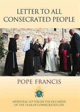 Letter to All Consecrated People  Apostolic Letter of His Holiness Pope Francis on the Occasion of the Year of Consecrated Life  pope francis, papal book, questions to ask, religious book, pope book, DO901
