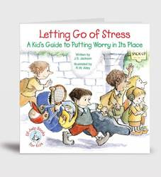 Letting Go of Stress A Kids Guide to Putting Worry in its Place