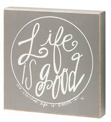 Life is Good Box Sign