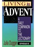 Living Advent Cycle C: A Daily Companion to the Lectionary