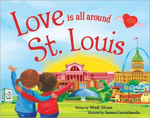 Love is All Around St. Louis, Hardcover Book