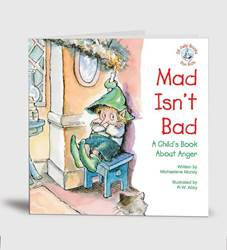 Mad Isnt Bad:A Childs Book About Anger