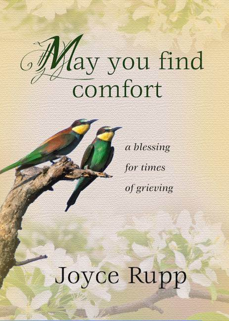 May You Find Comfort A Blessing for Times of Grieving   Author: Joyce Rupp