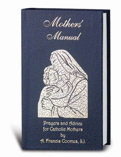 ?Mother's Manual: Prayers and Advice for Catholic Mothers, Deluxe Hardcover