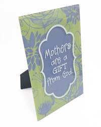 Mothers are a Gift from God Glass Plaque