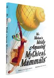 Mr. Mehan's Mildly Amusing Mythical Mammals: A Hypothetical Alphabetical Matthew Mehan