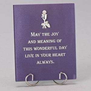 "5.75"" tall Blue Glass Table Plaque with Special Message:  ?MAY THE JOY AND MEANING OF THIS WONDERFUL DAY LIVE IN YOUR HEART ALWAYS ?Glass; 5.625"" tall x 4.75"" wide; stand included. Great gift for First Communion or RCIA!"