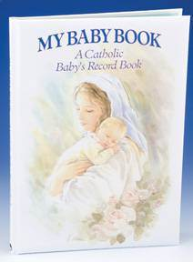 My Baby Book-A Catholic Baby's Record Book