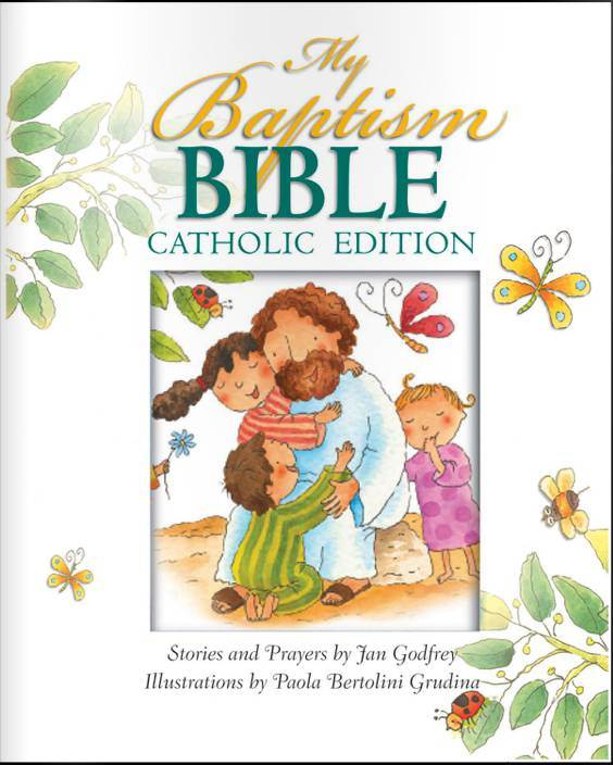 My Baptism Bible Catholic Edition My Baptism Bible Catholic Edition, Jan Godfrey, 9780819849076